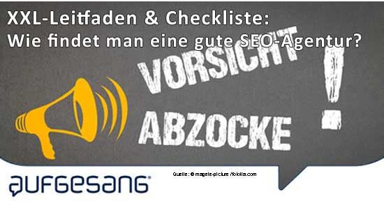 SEO-Agentur-Auswahl: Leitfaden & Checkliste > Abzocke vermeiden!