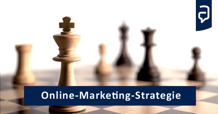 So entwickelt man eine Online-Marketing-Strategie | Aufgesang